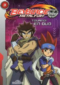 Beyblade metal fury. Volume 3, Tournoi en duo