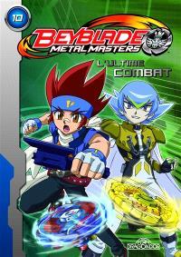 Beyblade metal masters. Volume 10, L'ultime combat