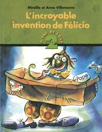 L'incroyable invention de Félicio