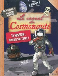 Le carnet du cosmonaute : ta mission, revenir sur Terre !