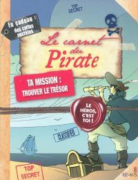 Le carnet du pirate : ta mission, trouver le trésor
