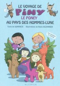 Le voyage de Piny le poney au pays des Hommes-Lune. Volume 1