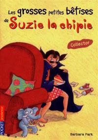 Les grosses petites bêtises de Suzie la chipie : collector