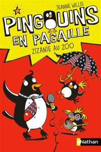 Pingouins en pagaille. Volume 1, Zizanie au zoo