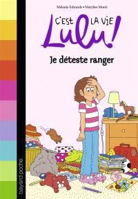 C'est la vie, Lulu !. Volume 33, Je déteste ranger