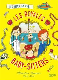 Les royales baby-sitters. Volume 1, Les bébés, ça pue !