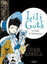 Lili Goth. Volume 3, Les hauts de Hurlefrousse
