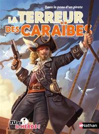 La terreur des caraïbes : dans la peau d'un pirate