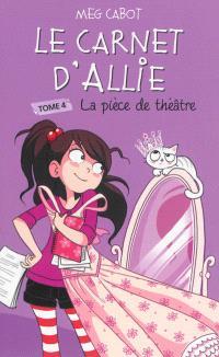 Le carnet d'Allie. Volume 4, La pièce de théâtre