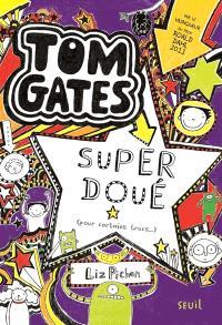 Tom Gates. Volume 5, Super doué : pour certains trucs...