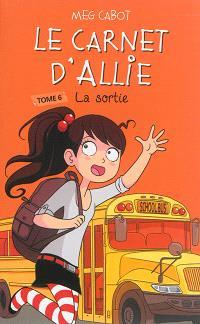 Le carnet d'Allie. Volume 6, La sortie