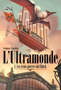 L'Ultramonde. Volume 1, Les trois pierres du Fâark