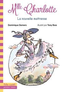 Mlle Charlotte. Volume 1, La nouvelle maîtresse
