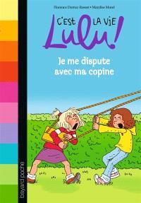 C'est la vie, Lulu !. Volume 6, Je me dispute avec ma copine
