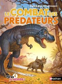 Le combat des prédateurs : dans la peau d'un dinosaure
