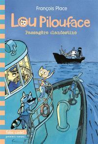 Lou Pilouface. Volume 1, Passagère clandestine