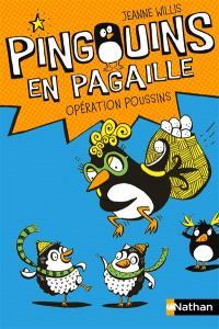 Pingouins en pagaille. Volume 2, Opération poussins