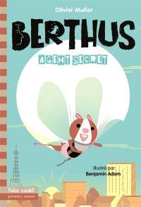 Berthus. Volume 1, Agent secret