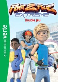 Foot 2 rue extrême. Volume 6, Double jeu