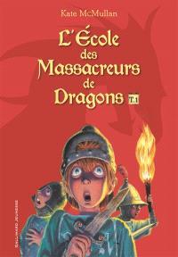 L'école des massacreurs de dragons. Volume 1