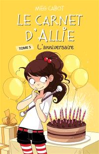 Le carnet d'Allie. Volume 5, L'anniversaire