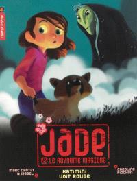 Jade et le royaume magique. Volume 7, Katimini voit rouge
