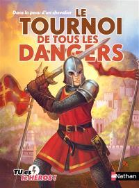Le tournoi de tous les dangers : dans la peau d'un chevalier