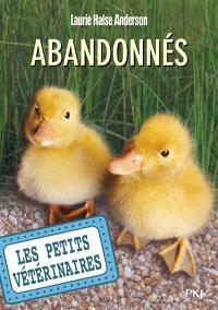 Les petits vétérinaires. Volume 16, Abandonnés