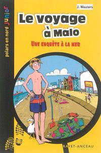 Le voyage à Malo : une enquête à la mer