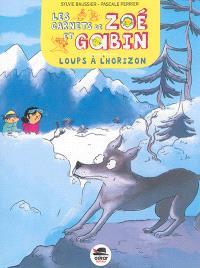 Les carnets de Zoé et Gabin, Loups à l'horizon