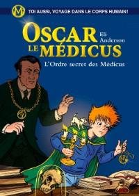 Oscar le médicus. Volume 4, L'ordre secret des Médicus