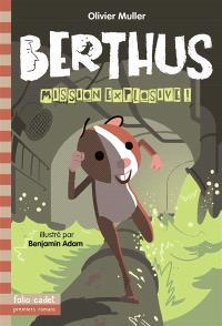 Berthus. Volume 2, Mission explosive !