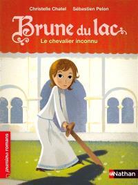Brune du Lac, Le chevalier inconnu
