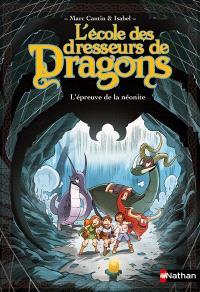 L'école des dresseurs de dragons, L'épreuve de la néonite