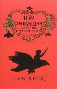 Tom Coeurvaillant. Volume 2, Au pays des contes noirs