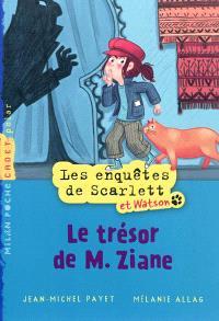 Les enquêtes de Scarlett et Watson. Volume 1, Le trésor de monsieur Ziane