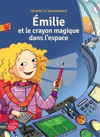 Emilie et le crayon magique. Volume 2, Emilie et le crayon magique dans l'espace