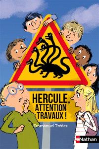 Hercule, attention travaux !