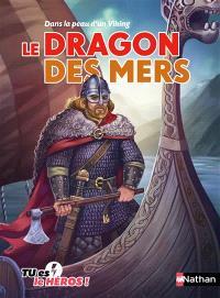 Le dragon des mers : dans la peau d'un Viking