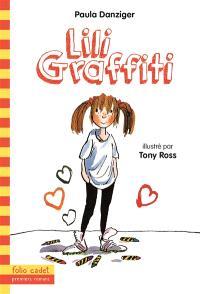 Les aventures de Lili Graffiti. Volume 1, Lili Graffiti