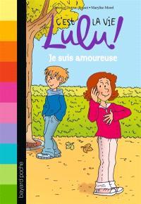 C'est la vie, Lulu !. Volume 5, Je suis amoureuse