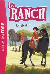 Le ranch. Volume 2, La rivale