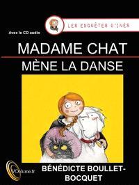 Les enquêtes d'Inès. Volume 2, Madame Chat mène la danse