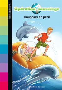 Opération sauvetage. Volume 1, Dauphins en péril