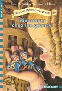 L'école des massacreurs de dragons. Volume 19, Bienvenue chez les géants !