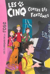 Le club des Cinq. Volume 39, Les Cinq contre les fantômes