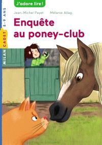 Les enquêtes de Scarlett et Watson. Volume 6, Enquête au poney-club