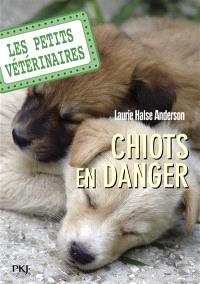Les petits vétérinaires. Volume 1, Chiots en danger