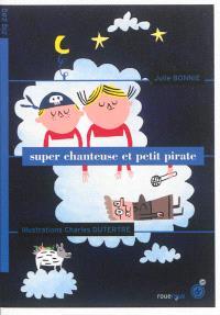 Super chanteuse et petit pirate