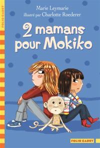 2 mamans pour Mokiko